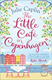 The Little Café in Copenhagen: Fall in Love and Escape the Winter Blues with This Wo...