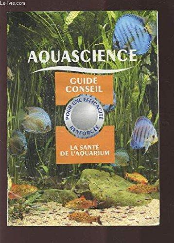AQUASCIENCE - GUIDE CONSEIL - POUR UNE E...