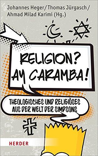 Religion? Ay Caramba!: Theologisches und Religiöses aus der Welt der Simpsons