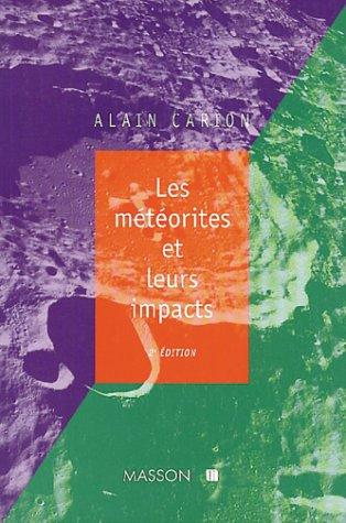 LES METEORITES ET LEURS IMPACTS. 2ème édition 1997