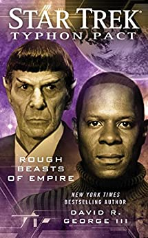 Typhon Pact #3: Rough Beasts of Empire (Star Trek- Typhon Pact) von [George III, David R.]