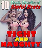 Tight and Naughty: (10 Book Bundle of Sinful Brats) (English Edition)