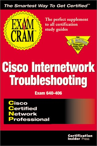 CCNP Cisco Internetwork Troubleshooting Exam Cram por M, Luallen