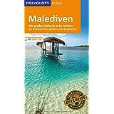 POLYGLOTT on tour Reiseführer Malediven: Mit großer Faltkarte, 80 Stickern und individueller App