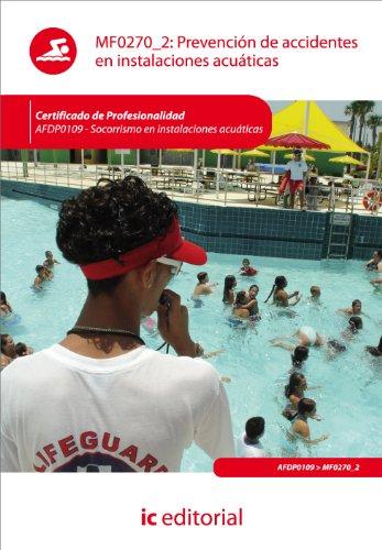 Prevención de accidentes en instalaciones acuáticas. afdp0109 - socorrismo en instalaciones acuáticas por José María Vegas Castillo