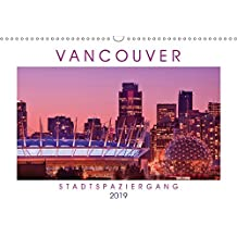 Vancouver: Stadtspaziergang (Wandkalender 2019 DIN A3 quer): Vancouver: Boomtown mit Bergpanorama (Monatskalender, 14 Seiten ) (CALVENDO Orte)