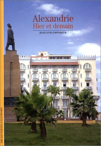 Alexandrie : Hier et demain par Jean-Yves Empereur