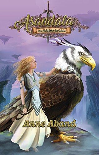 Asandala: Las Crónicas de Aricia por Anne Aband