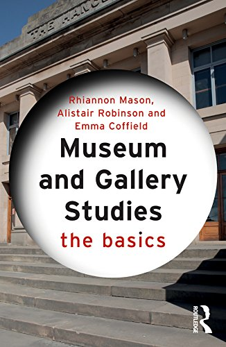 Museum and Gallery Studies: The Basics (English Edition)