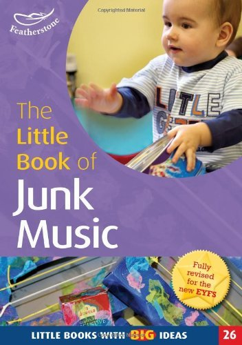 The Little Book of Junk Music: Little Books with Big Ideas (26): Written by Simon MacDonald, 2013 Edition, Publisher: Featherstone Education [Paperback]