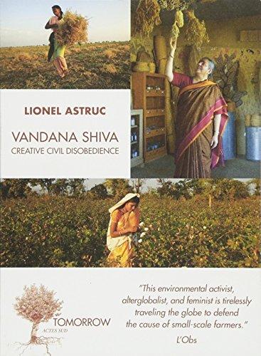 Vandana Shiva: Creative Civil Disobedience : Interviews par Lionel Astruc, Olivier de Schutter