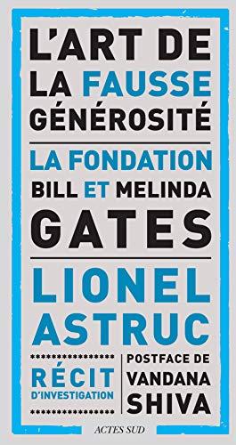 L'art de la fausse générosité (RECITS D'INVEST) par Éditions Actes Sud