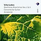 Bachianas Brasileiras N�2 & 5, Concerto Pour Guitare, Amazonas