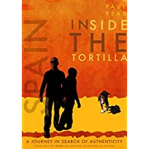 Inside the Tortilla: A Journey in Search of Authenticity (The Radical Routes Series Book 2)