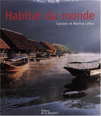 Habitat du monde par Martine Laffon