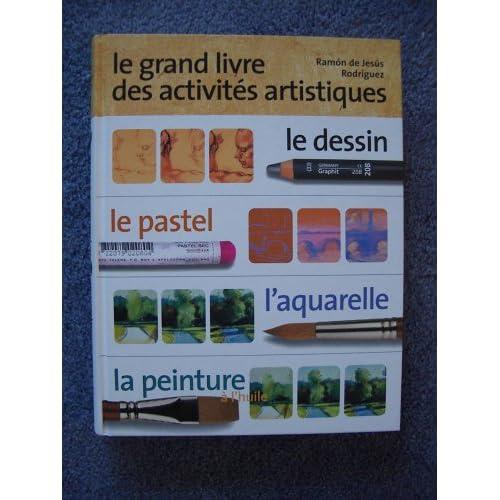 Le grand livre des activités artistiques