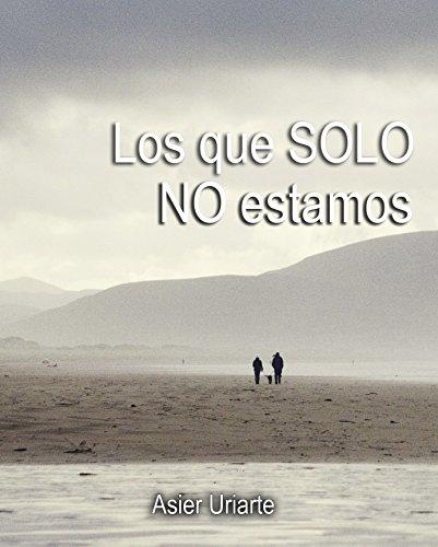 Los que SOLO NO estamos (Spanish Edition)