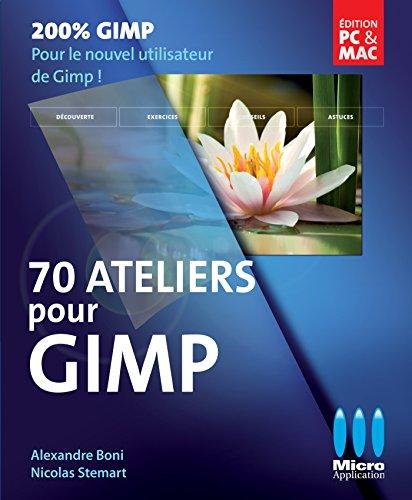 70 Ateliers pour GIMP par Alexandre Boni