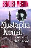 Mustapha Kémal ou la Mort d'un empire - Le loup et le léopard - Format Kindle - 9782226299727 - 14,99 €
