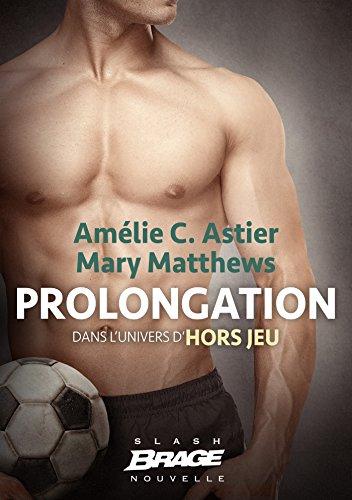 Prolongation: Hors Jeu, T1.5 par [Matthews, Mary, Astier, Amélie C.]