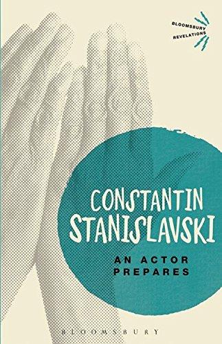 An Actor Prepares (Bloomsbury Revelations) por Constantin Stanislavski