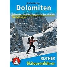 Dolomiten. Grödner Tal - Gadertal - Sexten - Cortina d'Ampezzo - Fleimstal: 50 Skitouren: 50 ausgewählte Skitouren in der Sennes- und Fanesgruppe, den ... der Lagoraigruppe (Rother Skitourenführer)