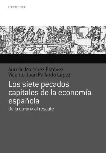 Los siete pecados capitales de la economía española. de la euforia al rescate. (colección Jovellanos de ensayo nº 39) por Aurelio Martínez Estévez