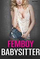 Femboy Babysitter: First Time Feminization, Crossdressing, Sissification (English Edition)