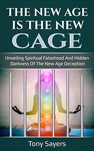 The New Age Is The New Cage: Unveiling Spiritual Falsehood And Hidden Darkness Of The New Age Deception. (English Edition)