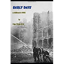 Early Days: A childhood in WW2