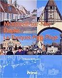 Histoire de Montreuil-sur-Mer Etaples Le Touquet-Paris-Plage - Du Val de Canche à la côte d'Opale