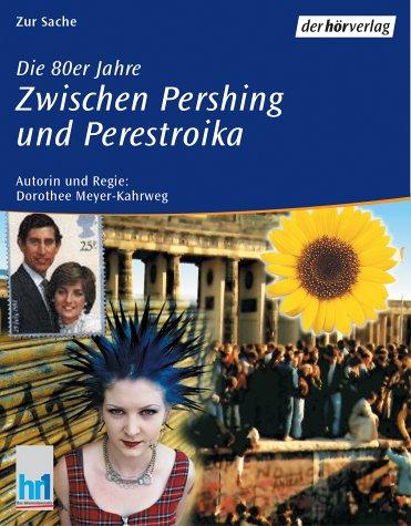 Preisvergleich Produktbild Die 80er Jahre, Zwischen Pershing und Perestroika, 2 Cassetten