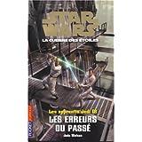 Star wars, La guerre des étoiles - Les apprentis Jedi, tome 18 : Les erreurs du passé