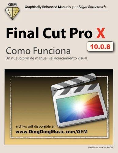 Final Cut Pro X - Como Funciona: Un nuevo tipo de manual - el acercamiento visual por Edgar Rothermich
