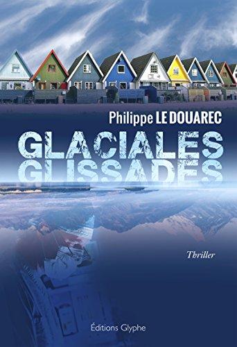Glaciales glissades: Le second tome d'un thriller mdical angoissant