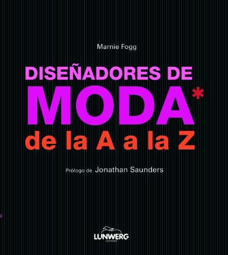 Diseñadores de moda de la  A a la Z (General) por AA. VV.