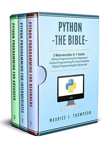 Python:  3 Manuscripts in 1 book: - Python Programming For Beginners - Python Programming For Intermediates - Python Programming for Advanced (English Edition)