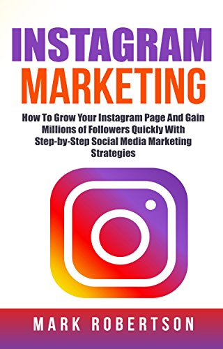 Instagram Marketing: How To Grow Your Instagram Page And Gain Millions of Followers Quickly With Step-by-Step Social Media Marketing Strategies (English Edition) Gain Frame