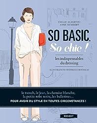 So basic, So chic !: Les indispensables du dressing