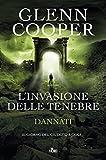L'invasione delle tenebre. Dannati by Glenn Cooper (2015-08-06)