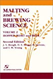 Malting and Brewing Science: Hopped Wort and Beer, Volume 2: Hopped Wort and Beer v. 2