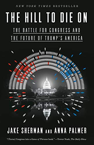 The Hill to Die On: The Battle for Congress and the Future of Trump's America (English Edition) -
