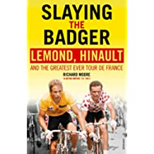 Slaying the Badger: LeMond, Hinault and the Greatest Ever Tour de France (English Edition)