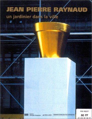 Jean-Pierre Raynaud : Un jardinier dans la ville
