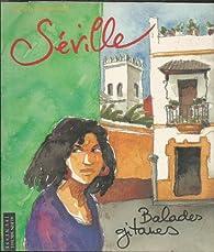Séville : balades gitanes, un carnet de voyage par Noël Balen