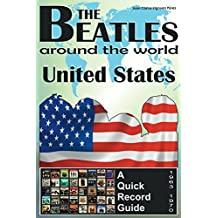 The Beatles - United States - A Quick Record Guide: Full Color Discography (1963-1970) (The Beatles Around The World Book 1) (English Edition)