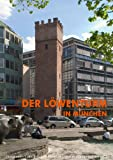 Produkt-Bild: AH 118 - Der Löwenturm in München (Arbeitshefte des Bayerischen Landesamtes für Denkmalpflege)