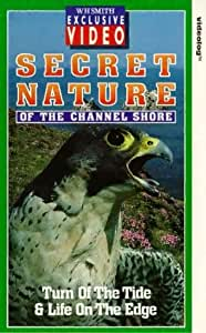 Secret Nature Of The Channel Shore: Turn Of The Tide & Life... [VHS]