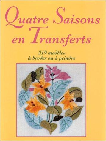 Quatre saisons en transfert : 219 modèles à broder ou à peindre