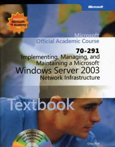 Implementing, Managing and Maintaining a Microsoft Windows Server 2003 Network Infrastructure (70-291): WITH Lab Manual by Microsoft Official Academic Course (2004-07-01)